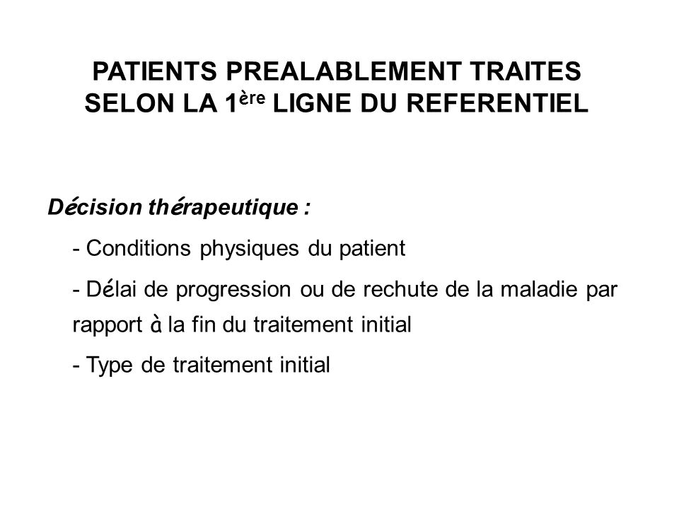 PATIENTS PREALABLEMENT TRAITES SELON LA 1ère LIGNE DU REFERENTIEL