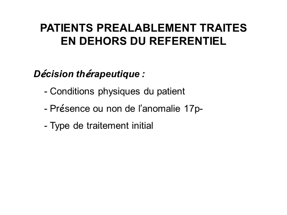 PATIENTS PREALABLEMENT TRAITES EN DEHORS DU REFERENTIEL