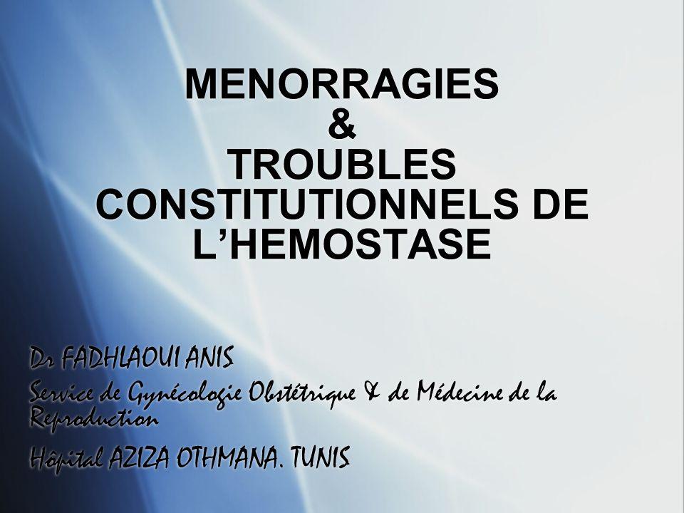 MENORRAGIES & TROUBLES CONSTITUTIONNELS DE L'HEMOSTASE