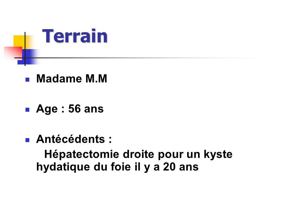 Terrain Madame M.M Age : 56 ans Antécédents :