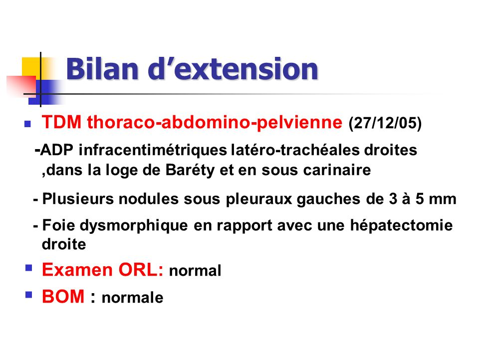 Bilan d'extension TDM thoraco-abdomino-pelvienne (27/12/05)