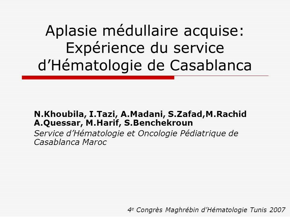 Aplasie médullaire acquise: Expérience du service d'Hématologie de Casablanca