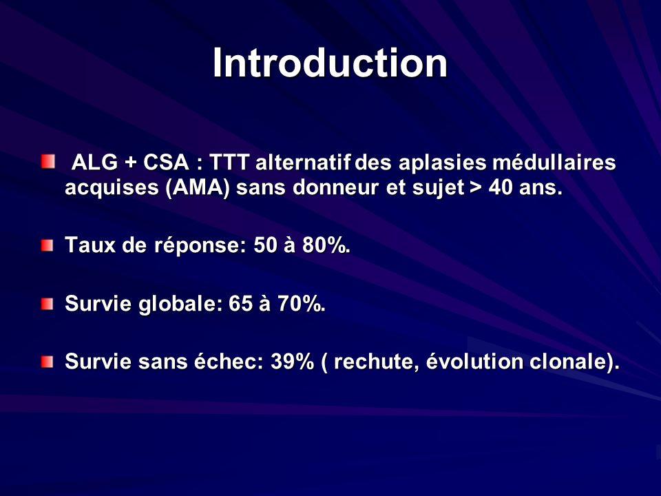 Introduction ALG + CSA : TTT alternatif des aplasies médullaires acquises (AMA) sans donneur et sujet > 40 ans.