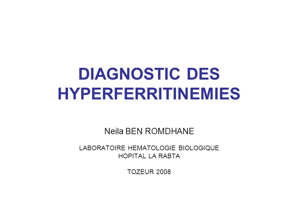 DIAGNOSTIC DES HYPERFERRITINEMIES