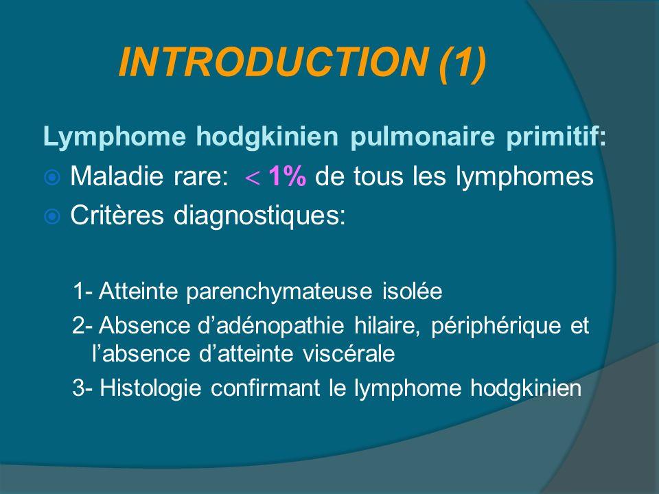 INTRODUCTION (1) Lymphome hodgkinien pulmonaire primitif:
