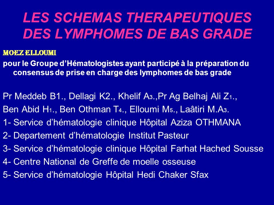 LES SCHEMAS THERAPEUTIQUES DES LYMPHOMES DE BAS GRADE