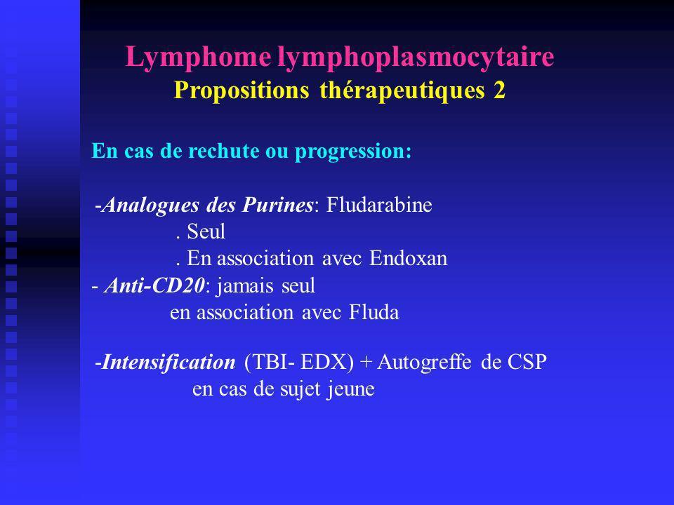 Lymphome lymphoplasmocytaire Propositions thérapeutiques 2