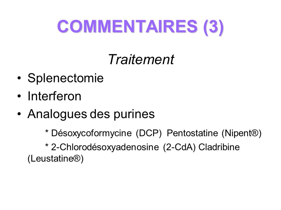 COMMENTAIRES (3) Traitement Splenectomie Interferon