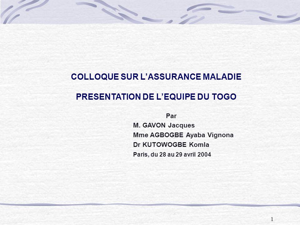 COLLOQUE SUR L'ASSURANCE MALADIE PRESENTATION DE L'EQUIPE DU TOGO Par