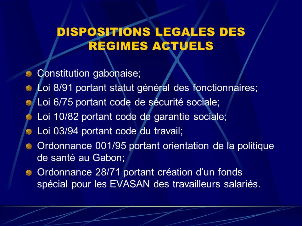 DISPOSITIONS LEGALES DES REGIMES ACTUELS