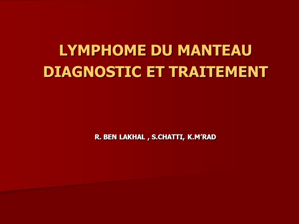 DIAGNOSTIC ET TRAITEMENT R. BEN LAKHAL , S.CHATTI, K.M'RAD