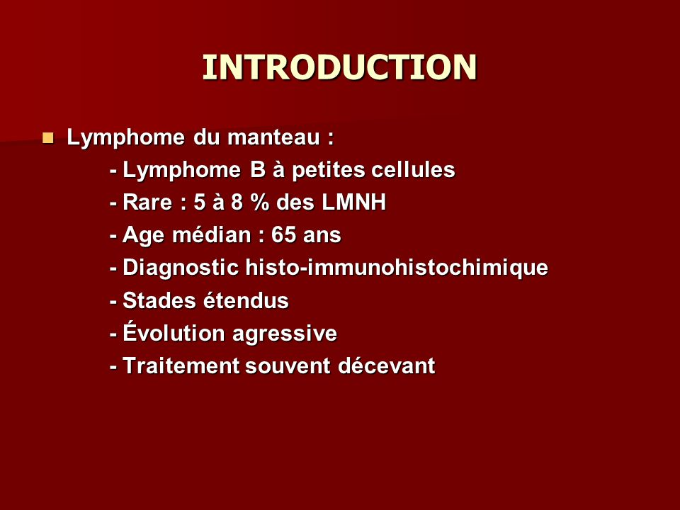 INTRODUCTION Lymphome du manteau : - Lymphome B à petites cellules
