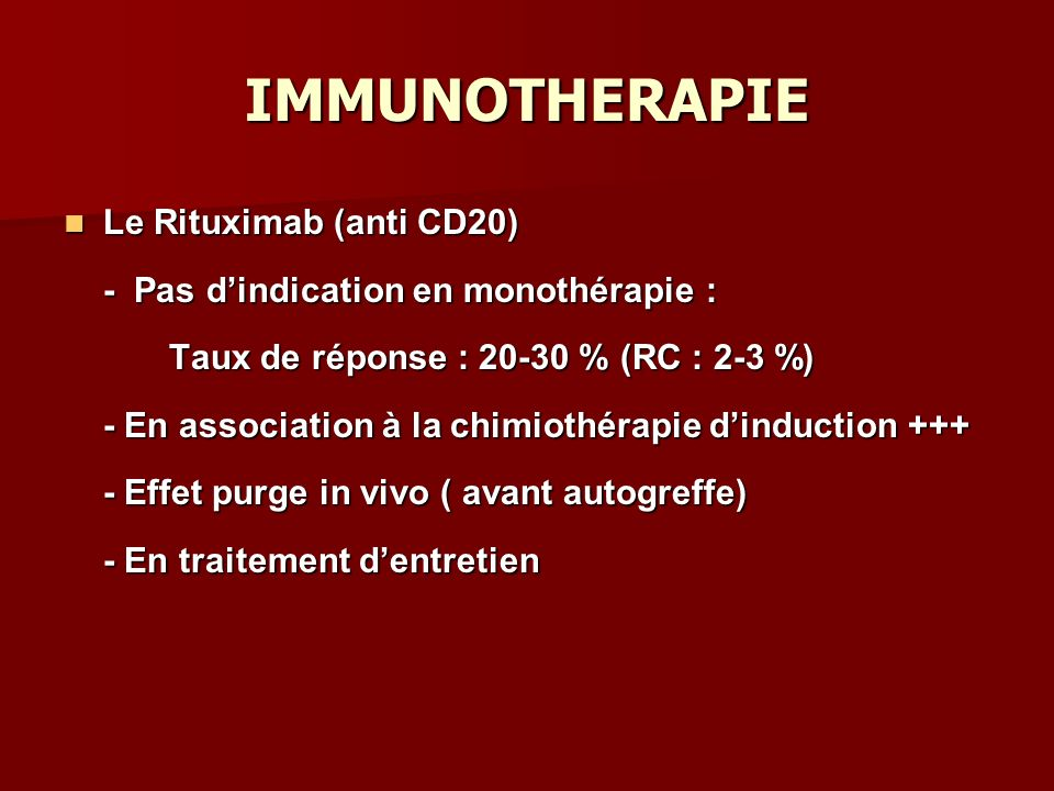 IMMUNOTHERAPIE Le Rituximab (anti CD20)