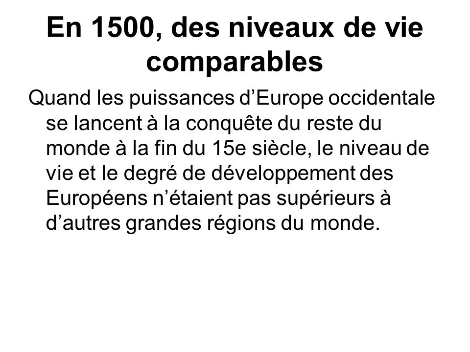 En 1500, des niveaux de vie comparables