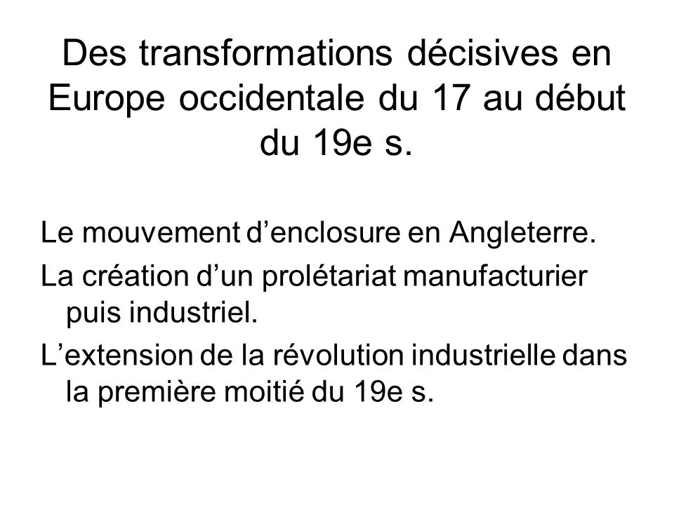 Des transformations décisives en Europe occidentale du 17 au début du 19e s.