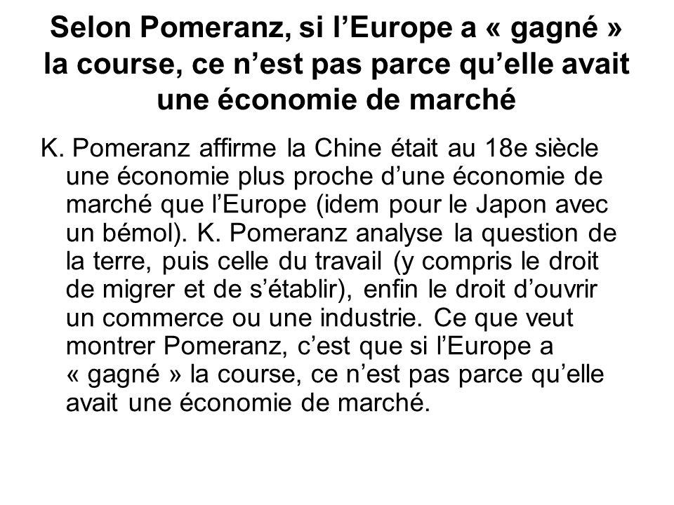 Selon Pomeranz, si l'Europe a « gagné » la course, ce n'est pas parce qu'elle avait une économie de marché