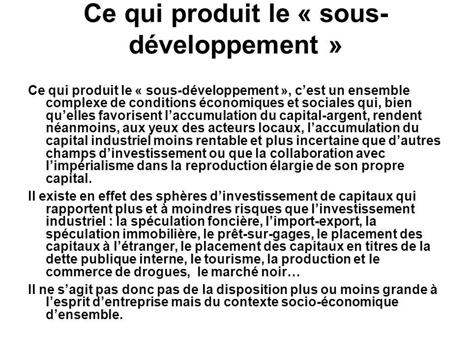 Ce qui produit le « sous-développement »