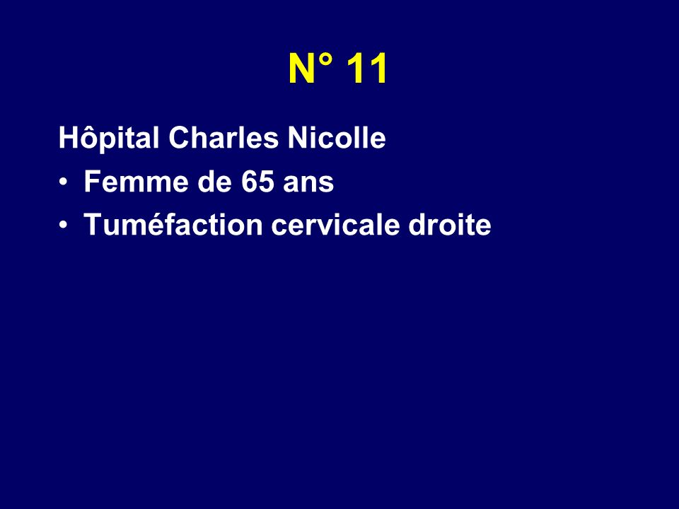 N° 11 Hôpital Charles Nicolle Femme de 65 ans