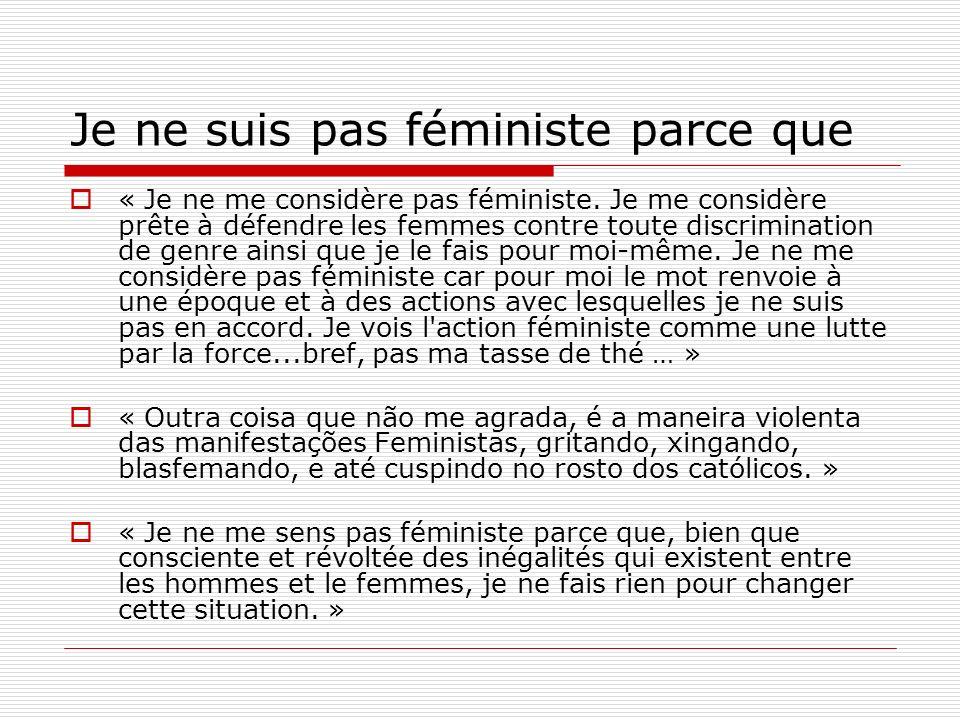 Je ne suis pas féministe parce que