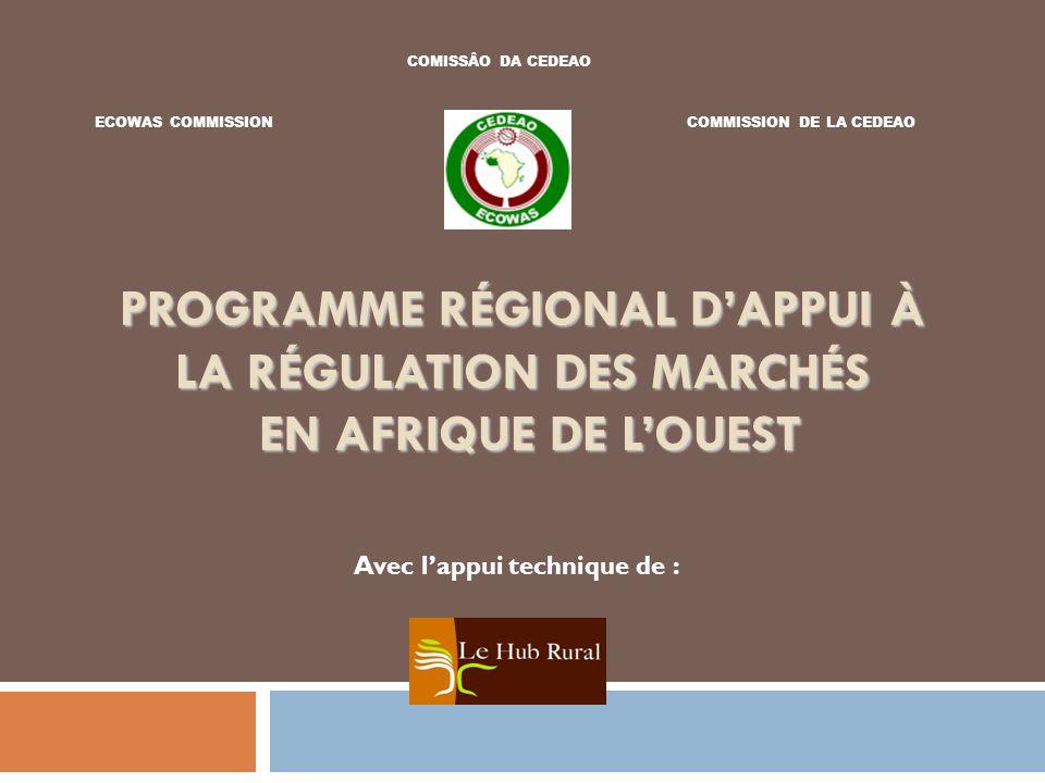 COMISSÂO DA CEDEAOECOWAS COMMISSION. COMMISSION DE LA CEDEAO. Programme Régional d'Appui à la Régulation des Marchés en Afrique de l'Ouest.