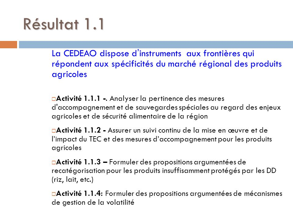 Résultat 1.1 La CEDEAO dispose d'instruments aux frontières qui répondent aux spécificités du marché régional des produits agricoles.