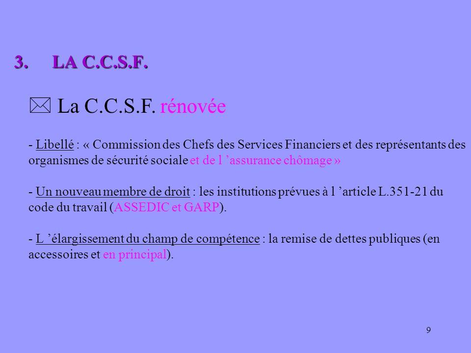 3. LA C.C.S.F. La C.C.S.F. rénovée. - Libellé : « Commission des Chefs des Services Financiers et des représentants des.