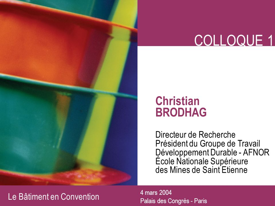 COLLOQUE 1 Christian BRODHAG Directeur de Recherche