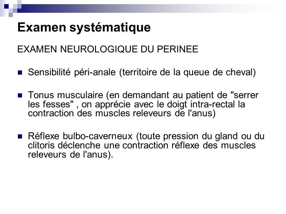 Examen systématique EXAMEN NEUROLOGIQUE DU PERINEE