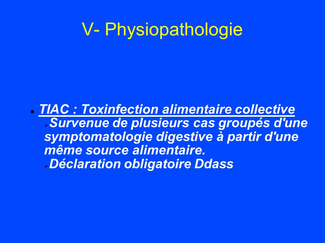 V- Physiopathologie TIAC : Toxinfection alimentaire collective