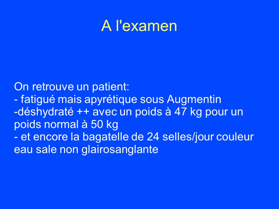 A l examen On retrouve un patient: