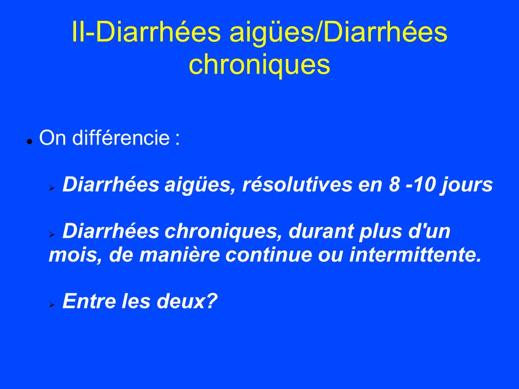II-Diarrhées aigües/Diarrhées chroniques