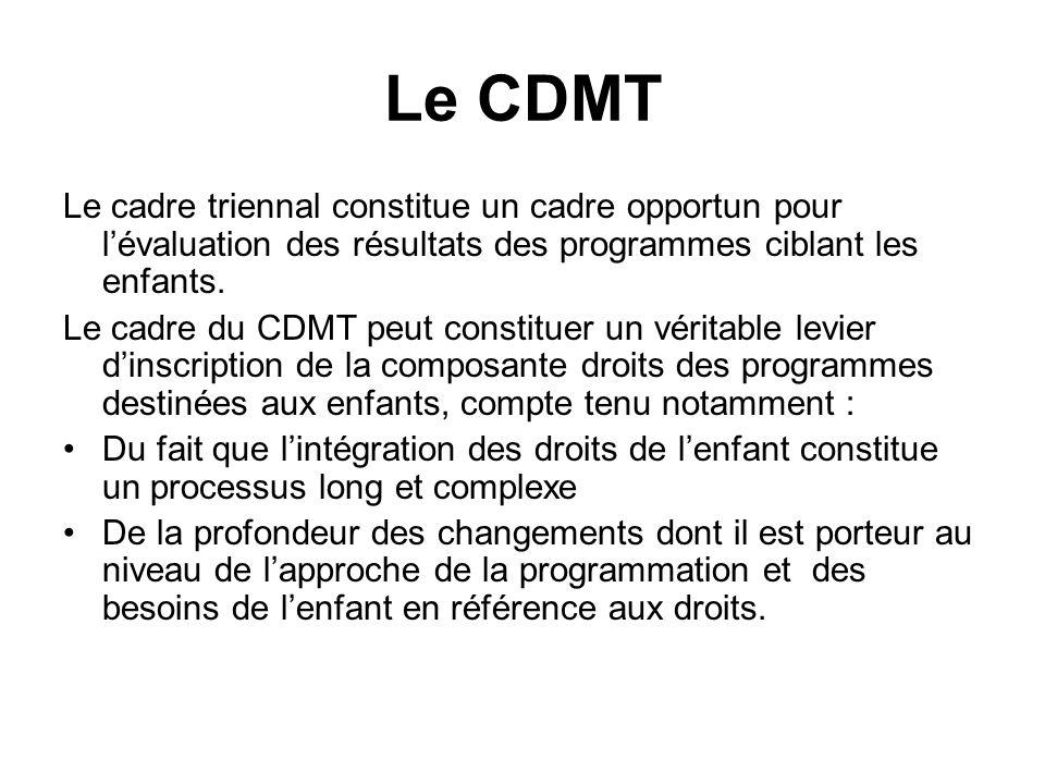 Le CDMT Le cadre triennal constitue un cadre opportun pour l'évaluation des résultats des programmes ciblant les enfants.