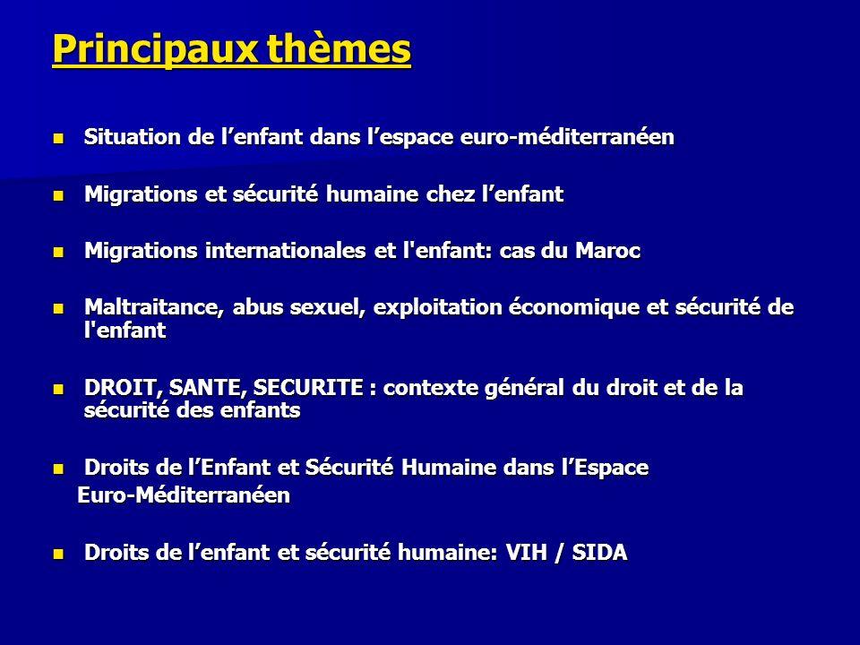 Principaux thèmes Situation de l'enfant dans l'espace euro-méditerranéen. Migrations et sécurité humaine chez l'enfant