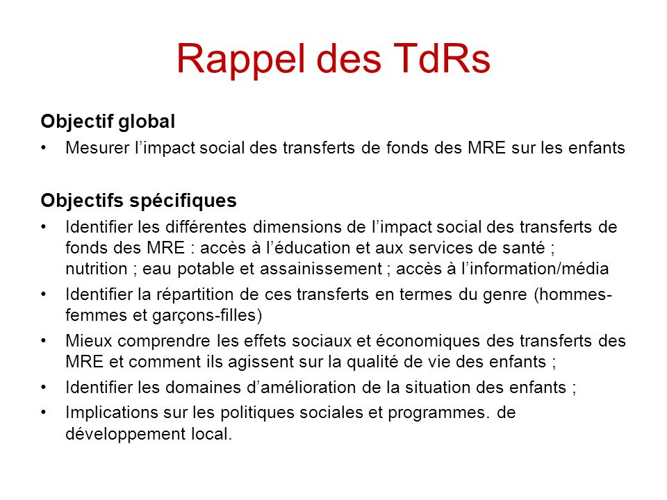 Rappel des TdRs Objectif global Objectifs spécifiques
