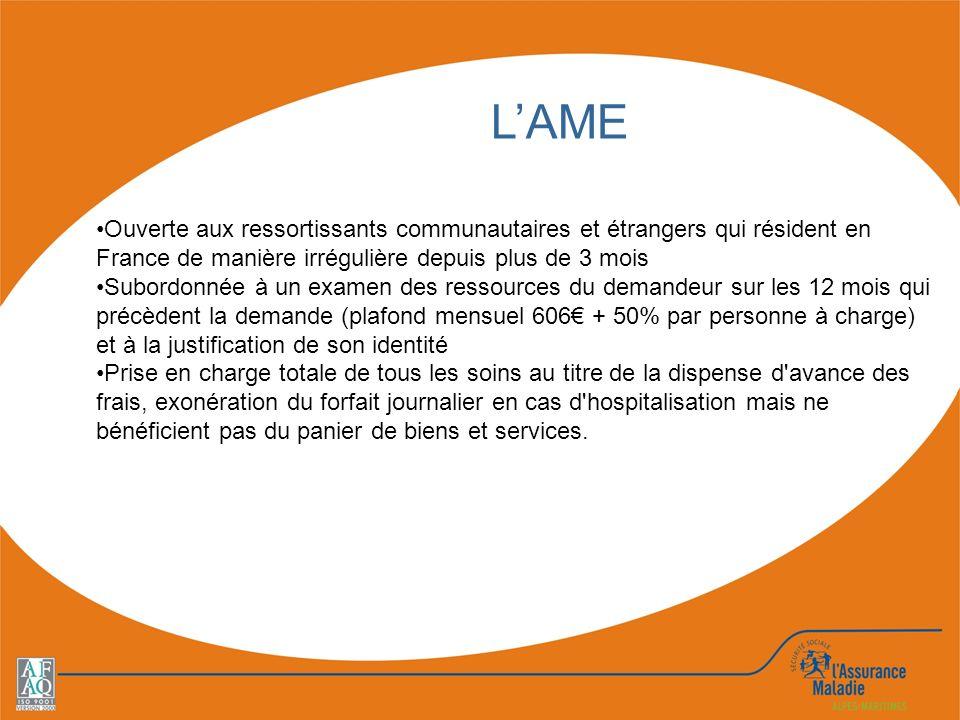 L'AMEOuverte aux ressortissants communautaires et étrangers qui résident en France de manière irrégulière depuis plus de 3 mois.