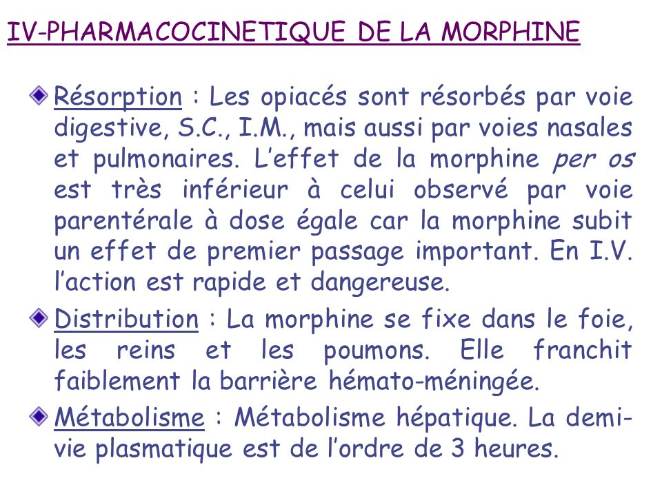 IV-PHARMACOCINETIQUE DE LA MORPHINE