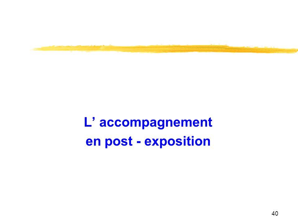 L' accompagnement en post - exposition