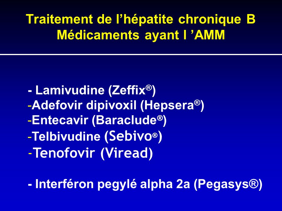 Traitement de l'hépatite chronique B Médicaments ayant l 'AMM