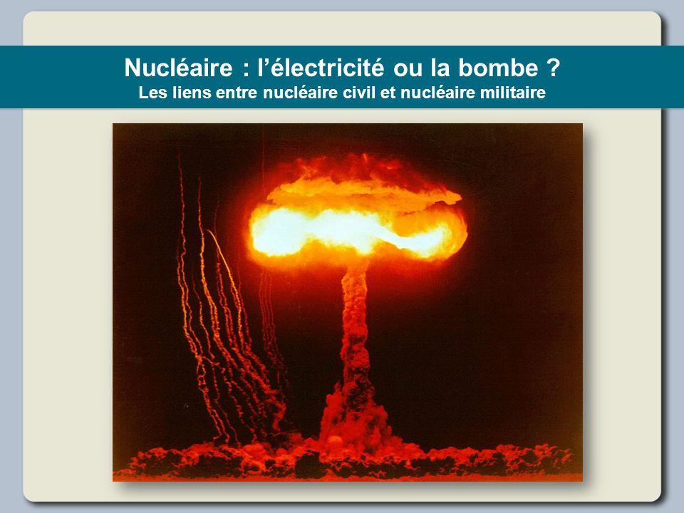 Nucléaire : l'électricité ou la bombe