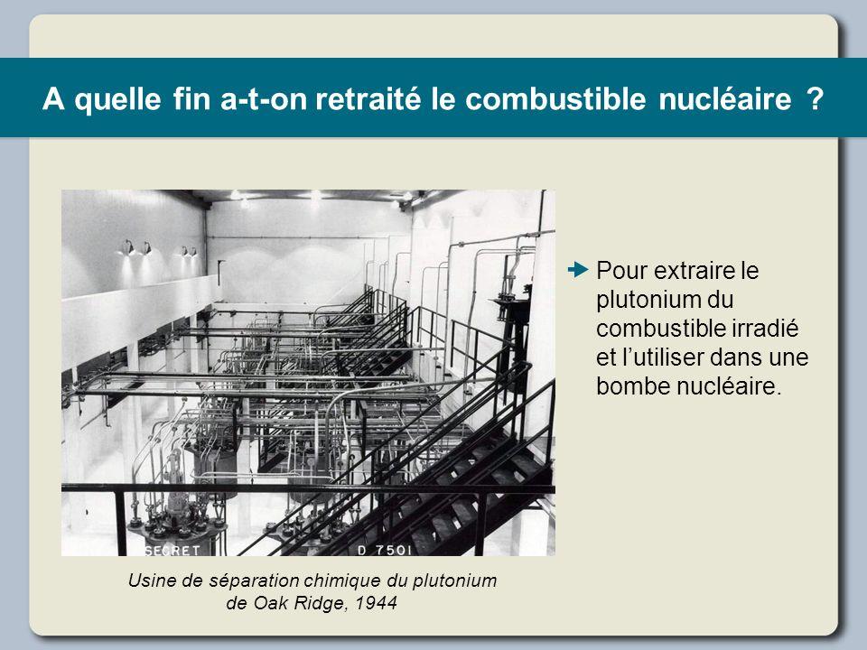 A quelle fin a-t-on retraité le combustible nucléaire