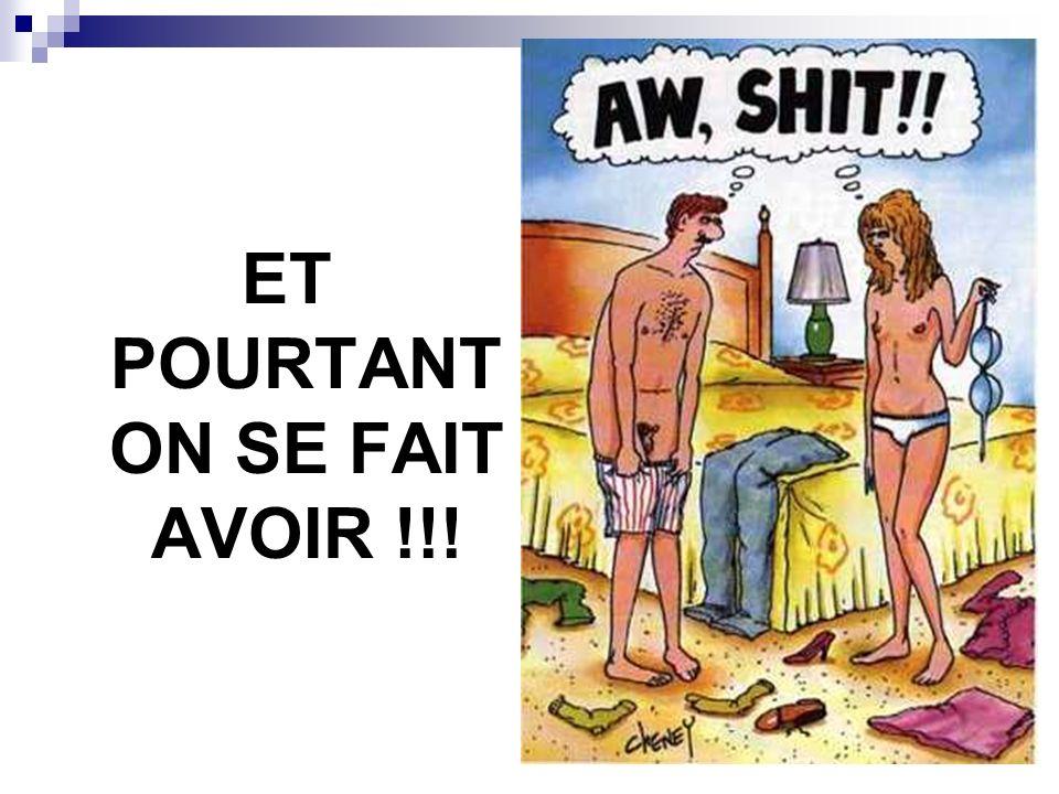 ET POURTANT ON SE FAIT AVOIR !!!