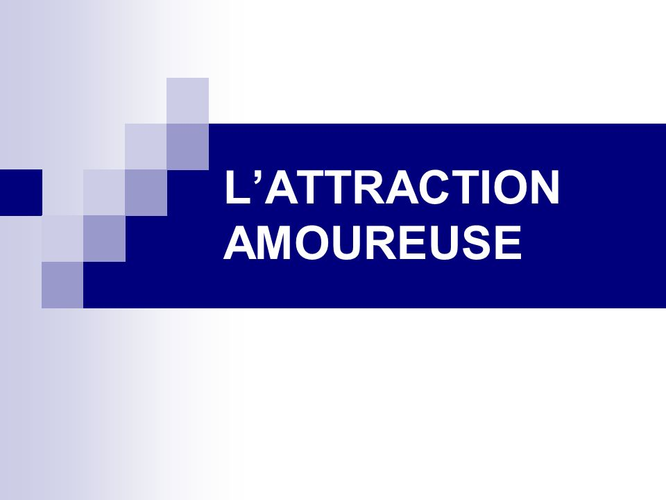 L'ATTRACTION AMOUREUSE