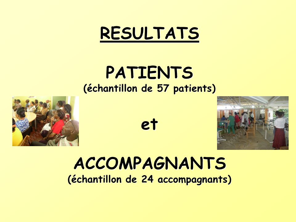 RESULTATS PATIENTS (échantillon de 57 patients) et ACCOMPAGNANTS (échantillon de 24 accompagnants)