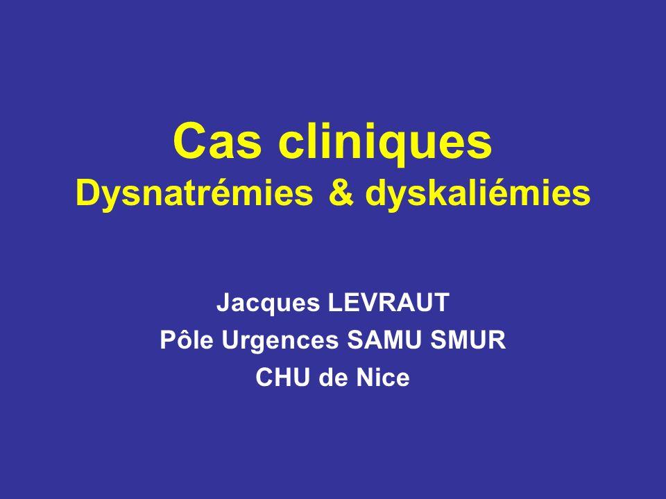 Cas cliniques Dysnatrémies & dyskaliémies