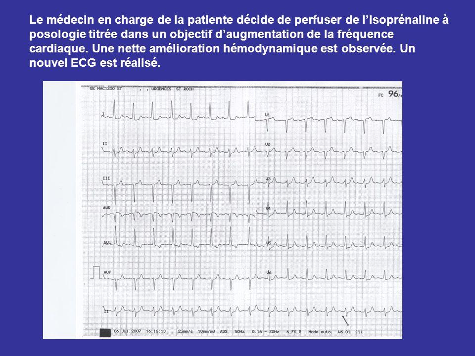 Le médecin en charge de la patiente décide de perfuser de l'isoprénaline à posologie titrée dans un objectif d'augmentation de la fréquence cardiaque.