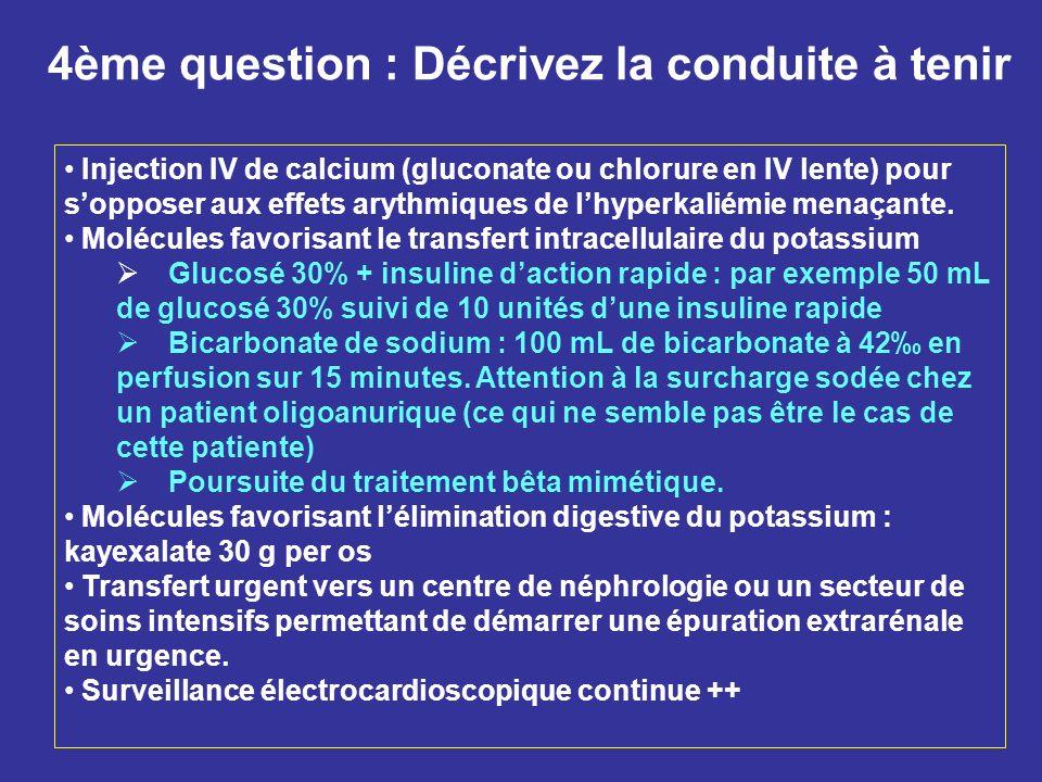 4ème question : Décrivez la conduite à tenir