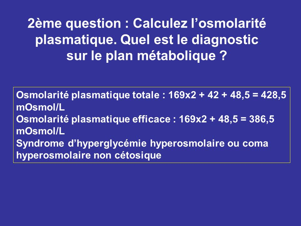 2ème question : Calculez l'osmolarité plasmatique