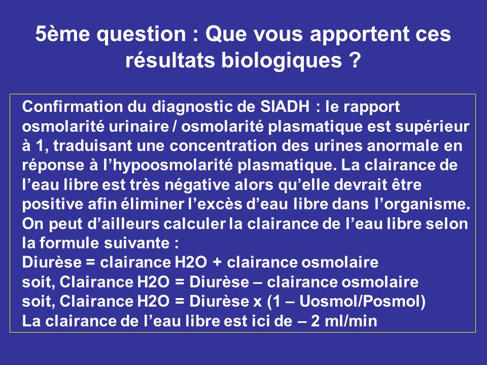 5ème question : Que vous apportent ces résultats biologiques