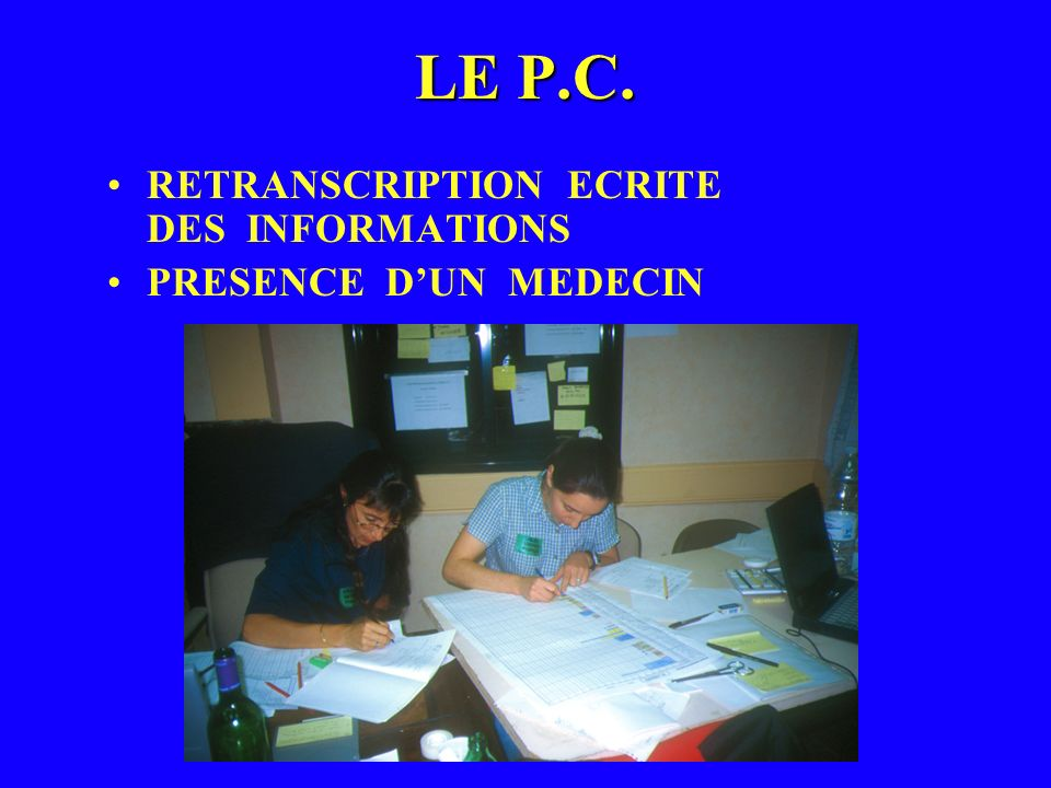 LE P.C. RETRANSCRIPTION ECRITE DES INFORMATIONS PRESENCE D'UN MEDECIN