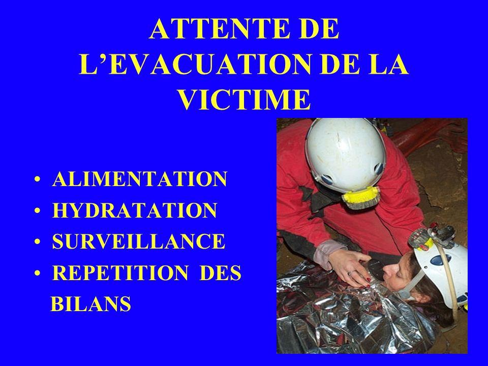 ATTENTE DE L'EVACUATION DE LA VICTIME